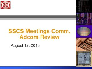 SSCS Meetings Comm. Adcom Review