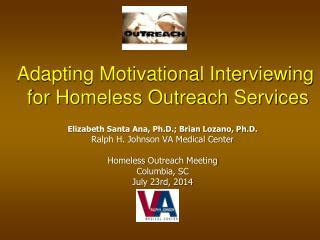 Elizabeth Santa Ana, Ph.D.; Brian Lozano, Ph.D. Ralph H. Johnson VA Medical Center