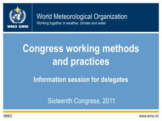 Congress working methods and practices Information session for delegates
