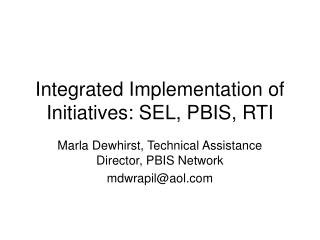 Integrated Implementation of Initiatives: SEL, PBIS, RTI