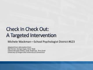 Check In Check Out: A Targeted Intervention