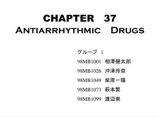 CHAPTER 37 Antiarrhythmic Drugs