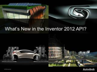 What's New in  the Inventor 2012  API?