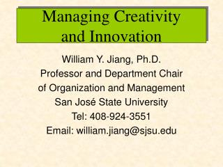 Managing Creativity  and Innovation