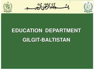EDUCATION  DEPARTMENT  GILGIT-BALTISTAN