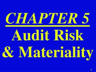 CHAPTER 5  Audit Risk & Materiality