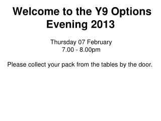 Welcome to the Y9 Options Evening 2013