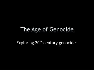 The Age of Genocide