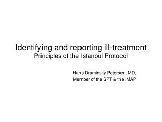 Identifying and reporting ill-treatment Principles of the Istanbul Protocol