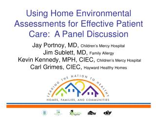 Using Home Environmental Assessments for Effective Patient  Care:  A  Panel Discussion