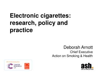 Electronic cigarettes: research, policy and practice
