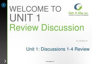 Unit 1: Discussions 1-4 Review