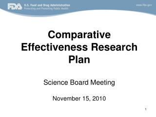 Comparative Effectiveness Research Plan  Science board meeting November 15, 2010