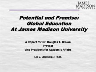 Potential and Promise: Global Education  At James Madison University
