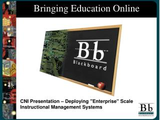 "CNI Presentation – Deploying ""Enterprise"" Scale Instructional Management Systems"