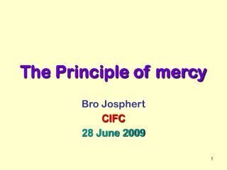 The Principle of mercy