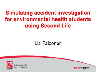 Simulating accident investigation for environmental health students using Second Life