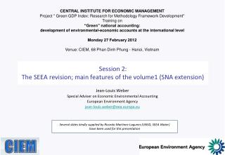 Session 2:  The SEEA revision; main features of the volume1 (SNA extension)
