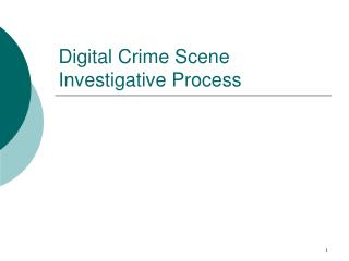 Digital Crime Scene Investigative Process
