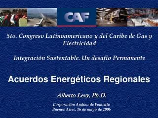 Acuerdos Energ éticos  Regionales
