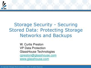 Storage Security - Securing Stored Data: Protecting Storage Networks and Backups