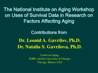 The National Institute on Aging Workshop on Uses of Survival Data in Research on Factors Affecting Aging  Contributions