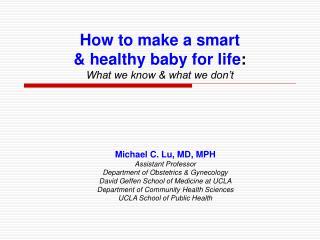 How to make a smart  & healthy baby for life : What we know & what we don't
