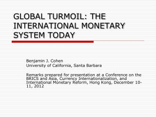 GLOBAL TURMOIL: THE INTERNATIONAL MONETARY SYSTEM TODAY