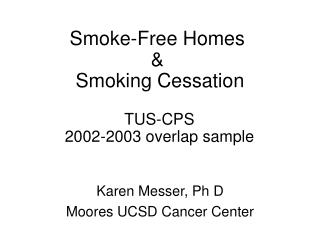 Smoke-Free Homes  &  Smoking Cessation  TUS-CPS  2002-2003 overlap sample
