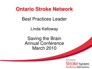 Ontario Stroke Network   Best Practices Leader Linda Kelloway Saving the Brain  Annual Conference