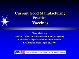 Current Good Manufacturing Practice: Vaccines