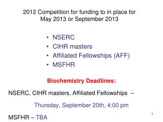 2012 Competition for funding to in place for  May 2013 or September 2013