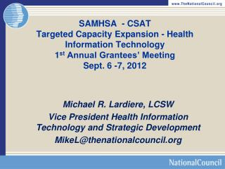 Michael R.  Lardiere , LCSW Vice President Health Information Technology and Strategic Development