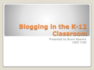 Blogging in the K-12 Classroom