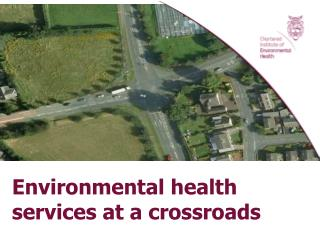 Environmental health  services at a crossroads