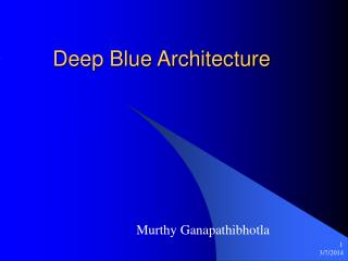 Deep Blue Architecture