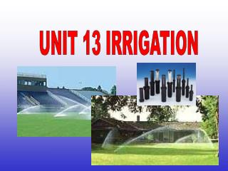UNIT 13 IRRIGATION