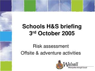 Schools H&S briefing 3 rd  October 2005
