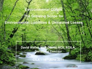 Environmental Claims  The Growing Scope for  Environmental Liabilities & Uninsured Losses