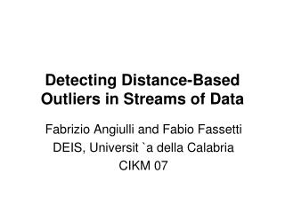 Detecting Distance-Based Outliers in Streams of Data