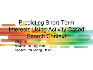 Predicting Short-Term Interests Using Activity-Based Search Context