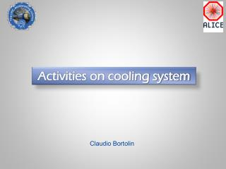 Activities on cooling system