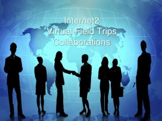 Internet2 Virtual Field Trips Collaborations