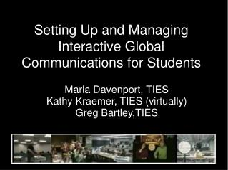 Setting Up and Managing Interactive Global Communications for Students