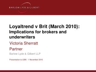 Loyaltrend v Brit (March 2010): Implications for brokers and underwriters