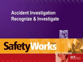 Accident Investigation Recognize & Investigate