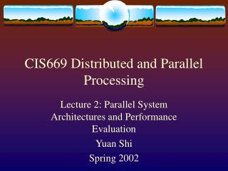 CIS669 Distributed and Parallel Processing
