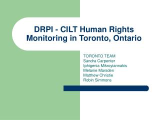 DRPI - CILT Human Rights Monitoring in Toronto, Ontario