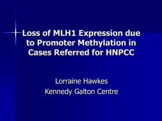 Loss of MLH1 Expression due to Promoter Methylation in Cases Referred for HNPCC