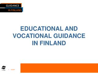 EDUCATIONAL AND VOCATIONAL GUIDANCE  IN FINLAND